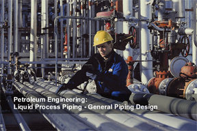 Petroleum Engineering: Liquid Process Piping - General Piping Design