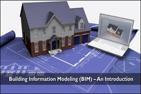 Building Information Modeling (BIM) - An Introduction