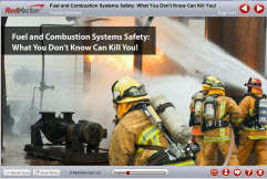 Fuel and Combustion Systems Safety - What You Don't Know Can Kill You!