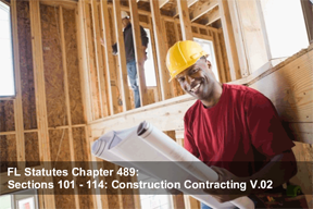 FL Statutes, Chapter 489, Sections 101 - 114: Construction Contracting [V.02]