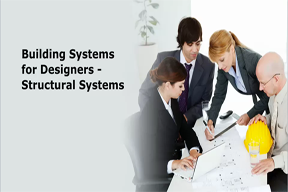 Building Systems for Designers - Structural Systems