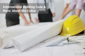 International Building Code & More: About the Codes