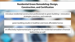 Residential Green Remodeling: Design, Construction, and Certification